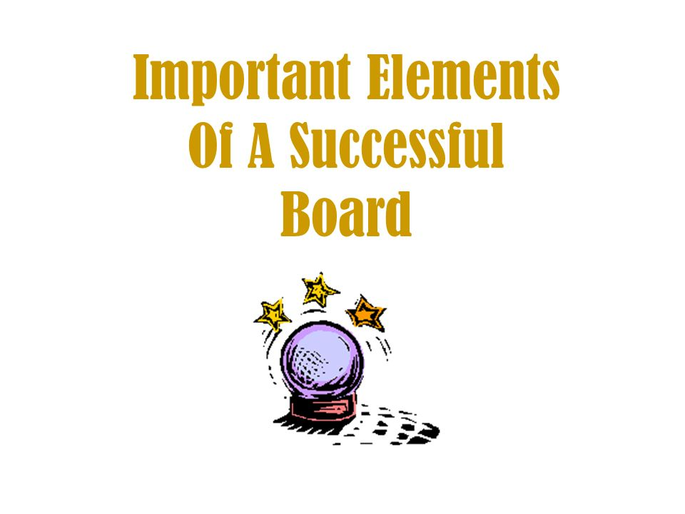 Important Elements Of A Successful Board