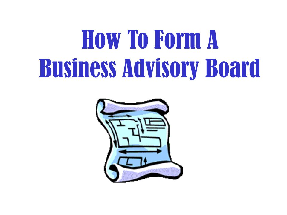 How To Form A Business Advisory Board