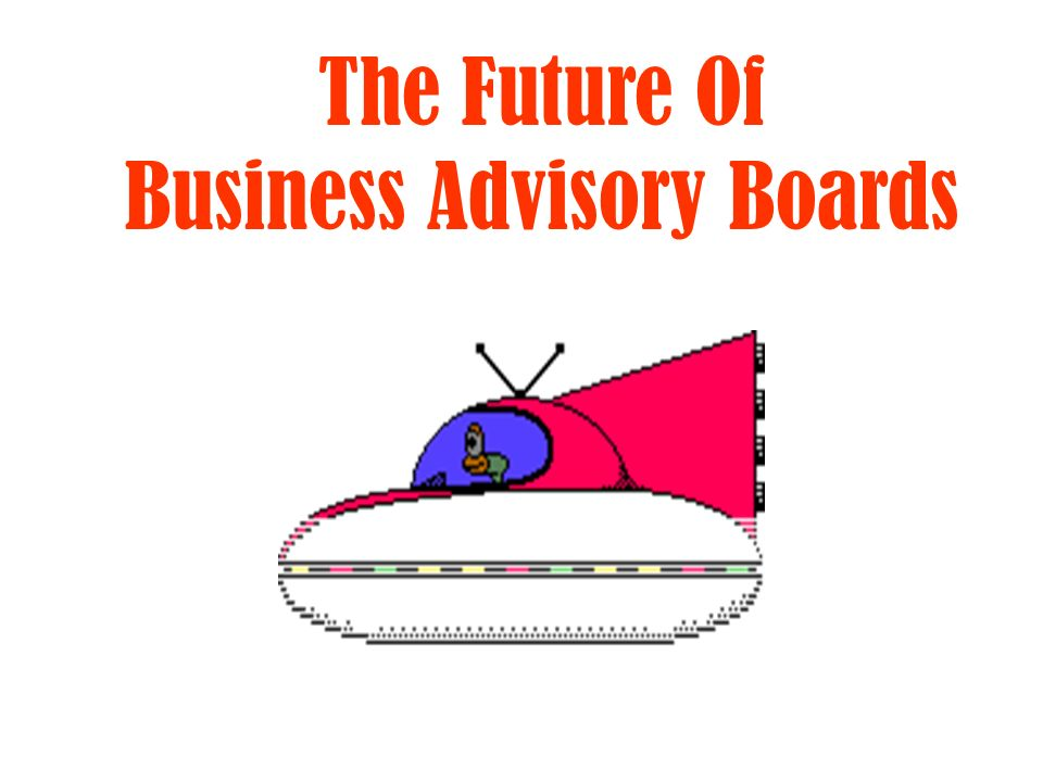 The Future Of Business Advisory Boards