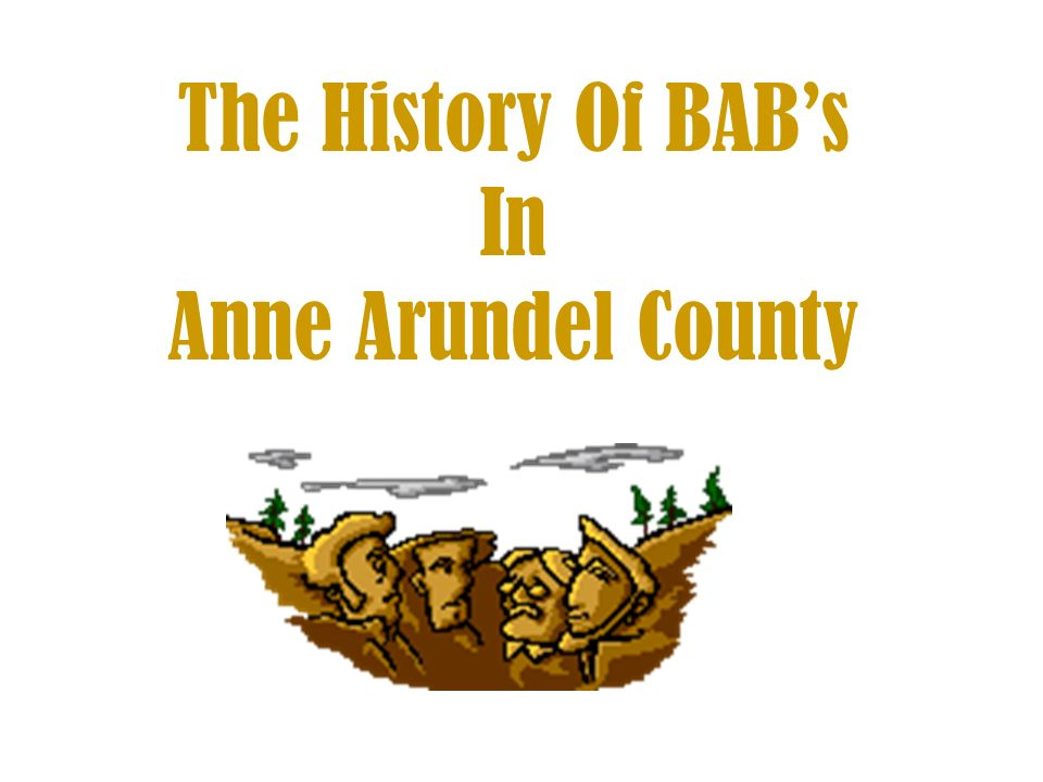 The History Of BABs In Anne Arundel County