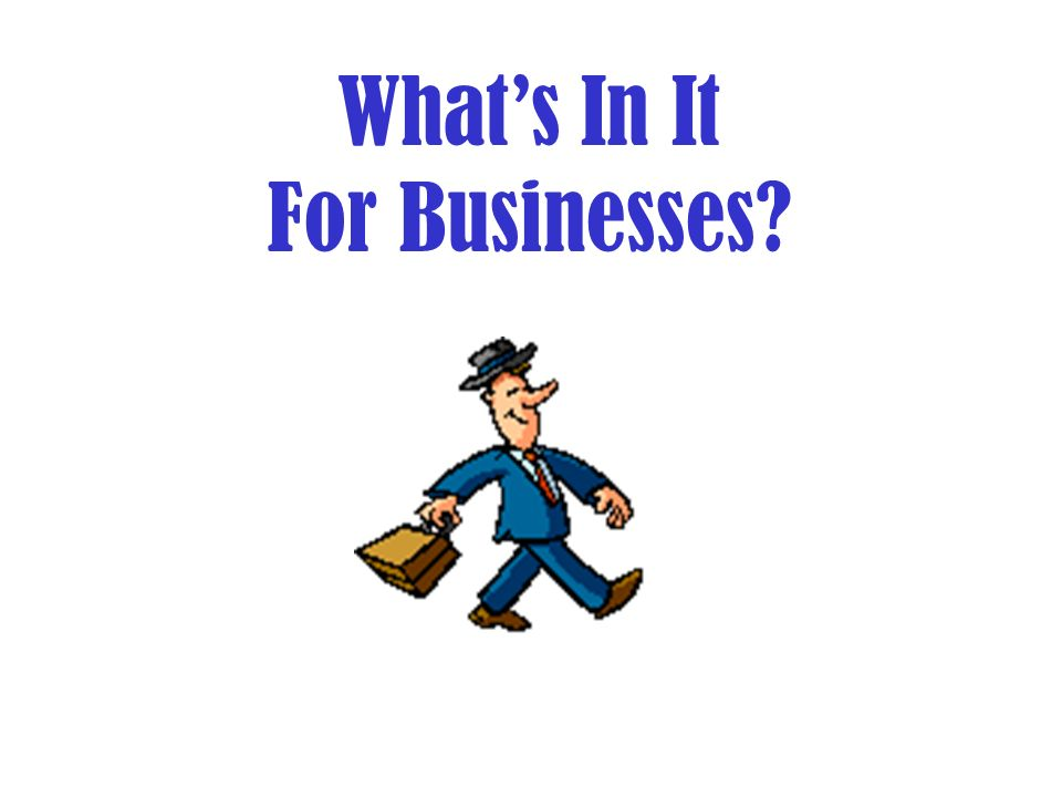 Whats In It For Businesses