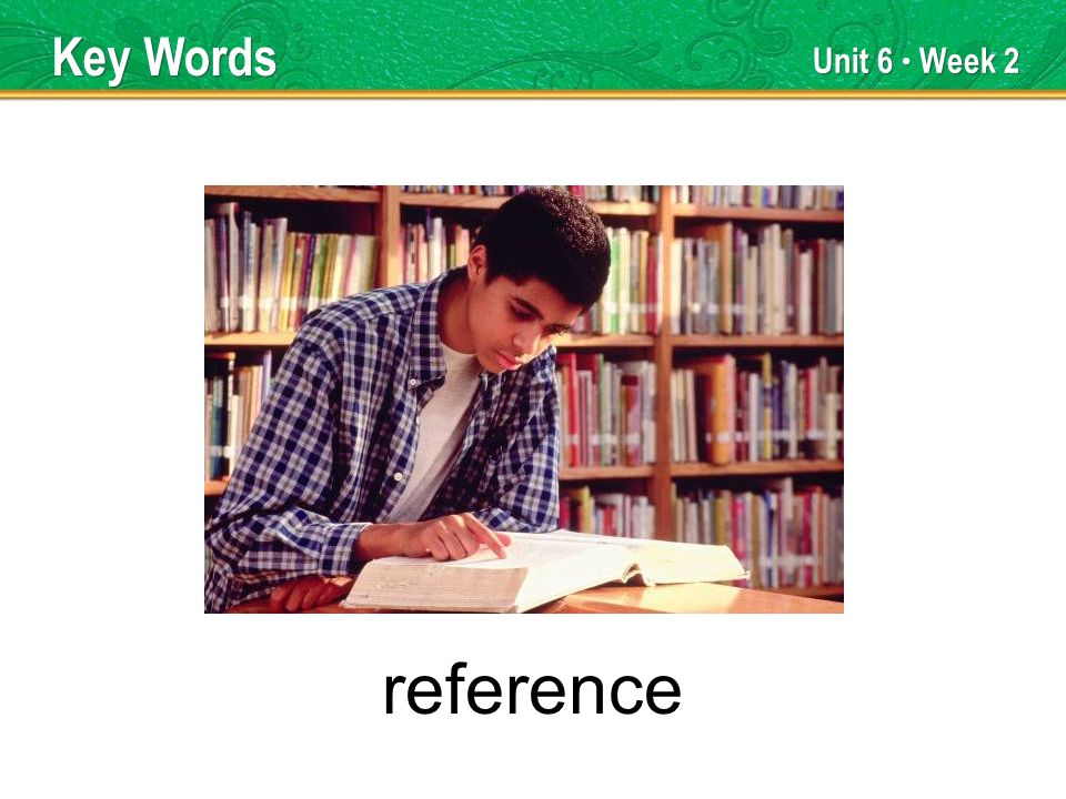 Unit 6 Week 2 reference Key Words