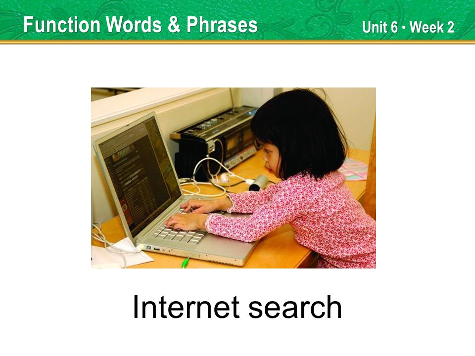 Unit 6 Week 2 Internet search Function Words & Phrases