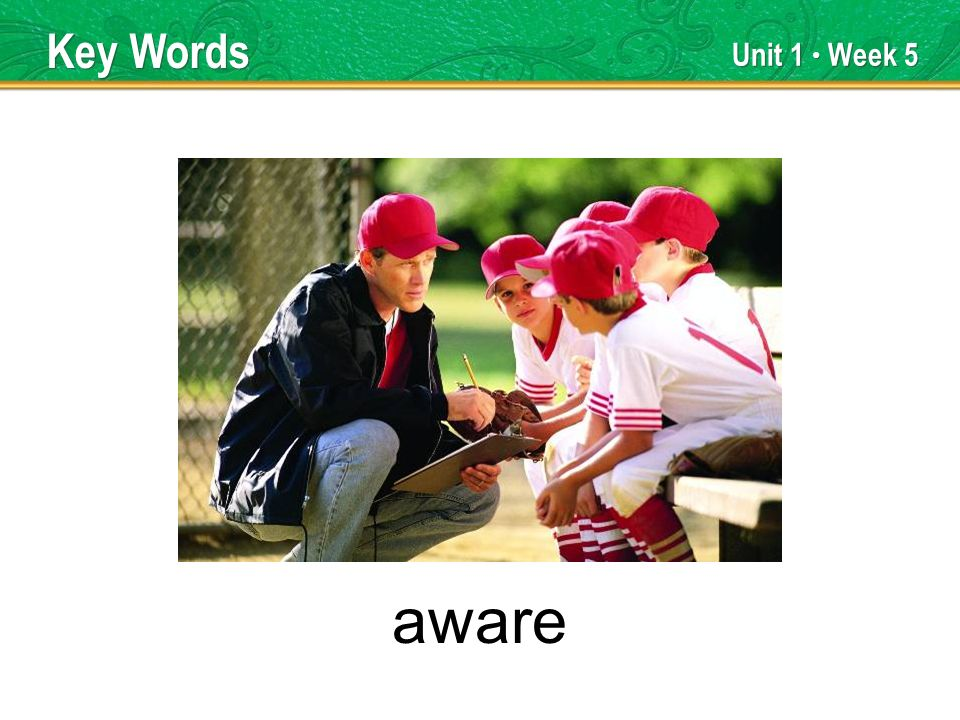 Unit 1 Week 5 aware Key Words