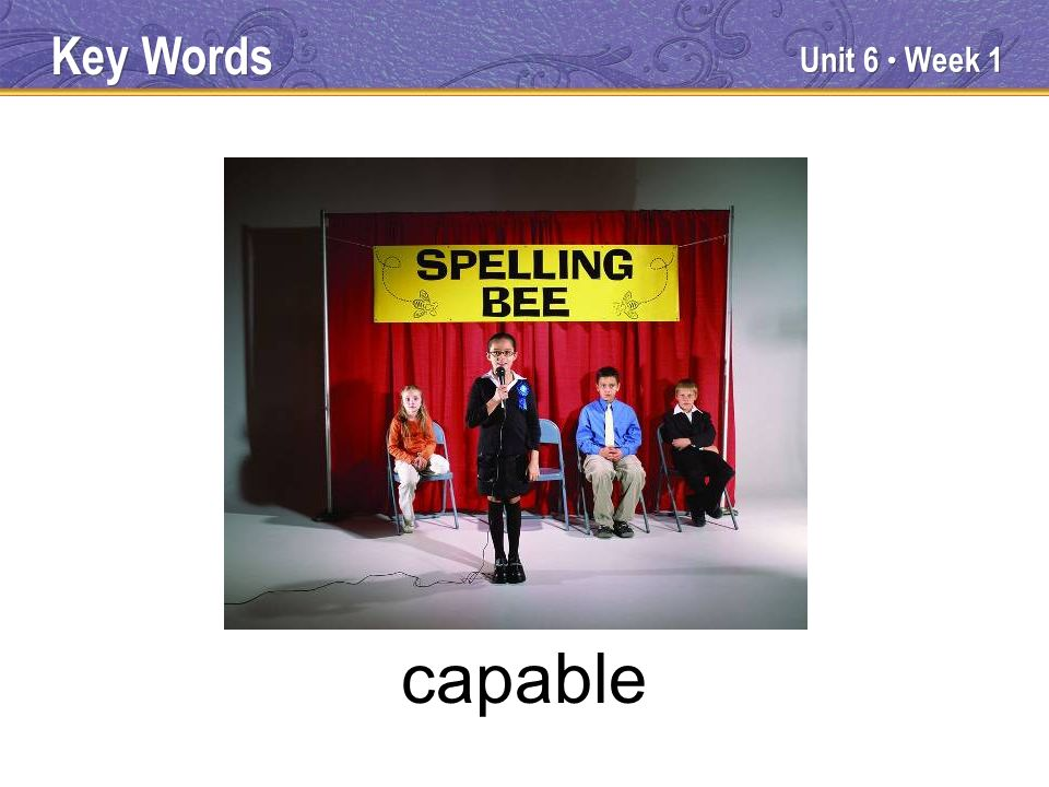 Unit 6 Week 1 capable Key Words