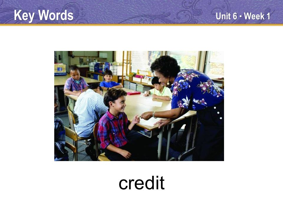 Unit 6 Week 1 credit Key Words
