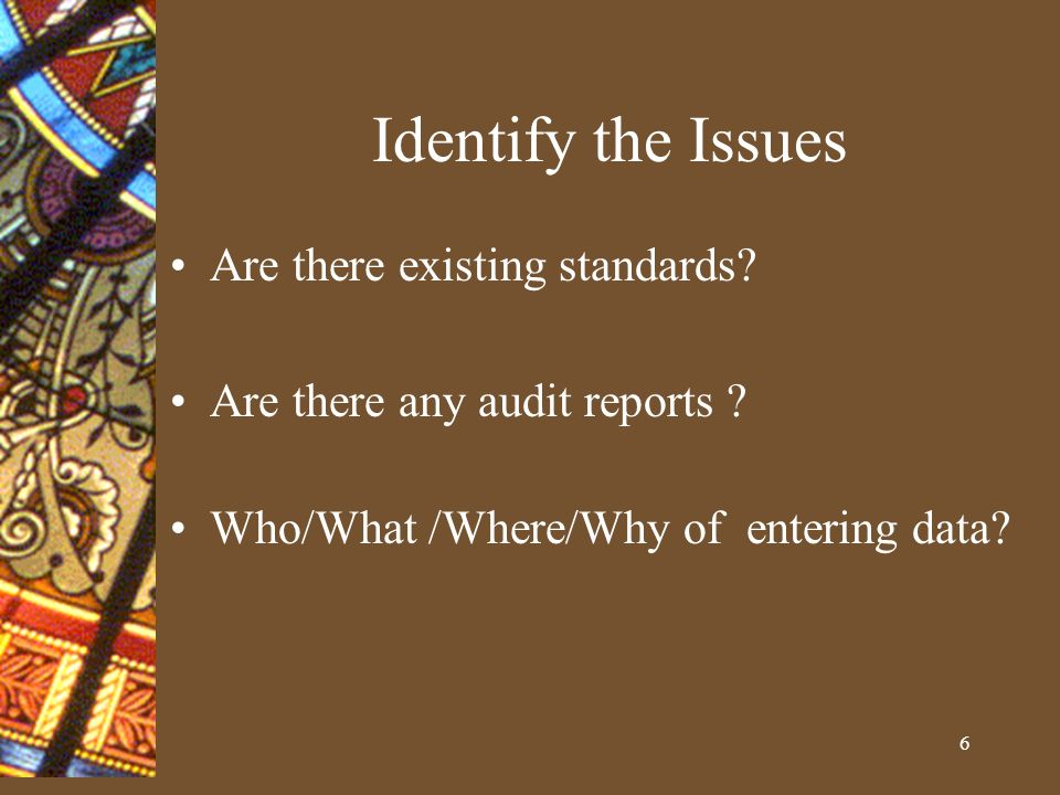 6 Identify the Issues Are there existing standards.