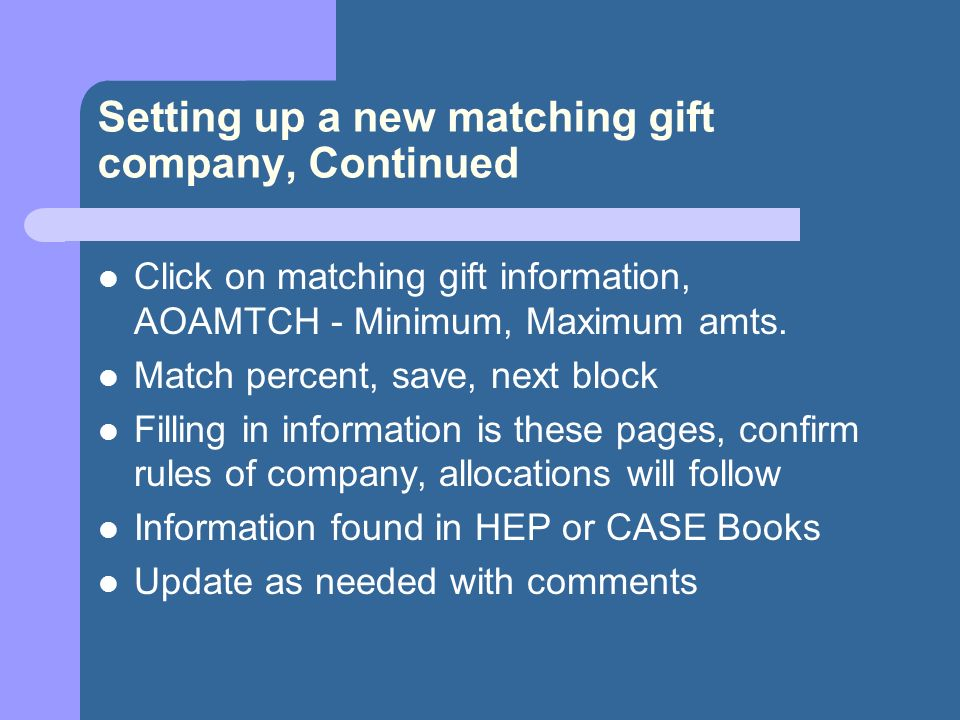 Setting up a new matching gift company, Continued Click on matching gift information, AOAMTCH - Minimum, Maximum amts.