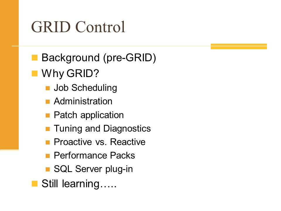 GRID Control Background (pre-GRID) Why GRID.