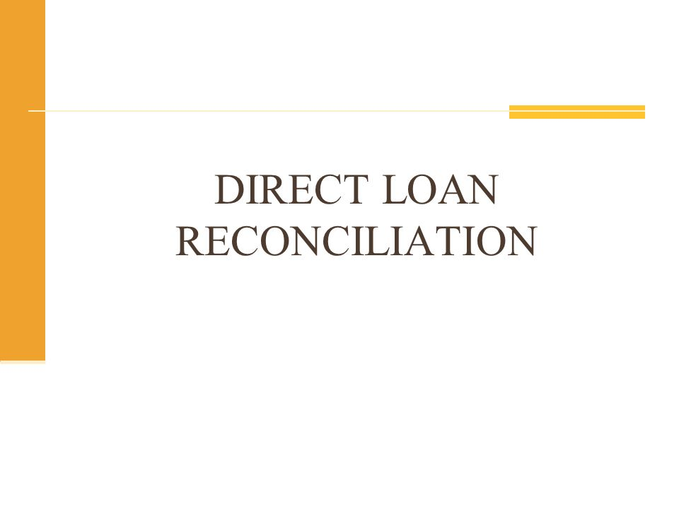 DIRECT LOAN RECONCILIATION