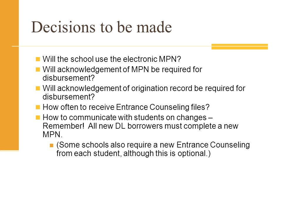 Decisions to be made Will the school use the electronic MPN.