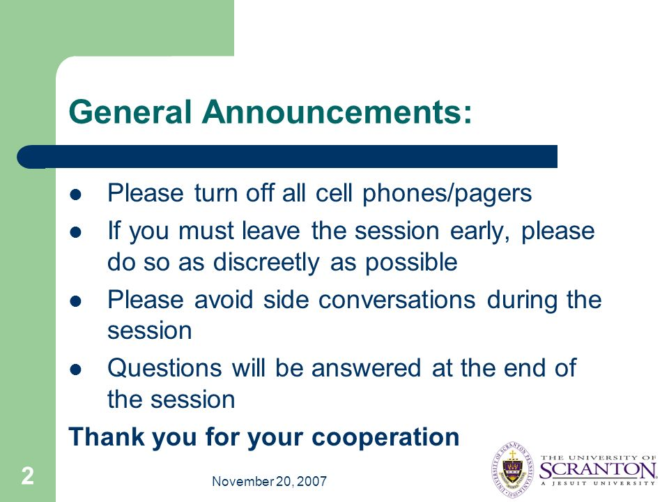 November 20, 2007 2 General Announcements: Please turn off all cell phones/pagers If you must leave the session early, please do so as discreetly as possible Please avoid side conversations during the session Questions will be answered at the end of the session Thank you for your cooperation