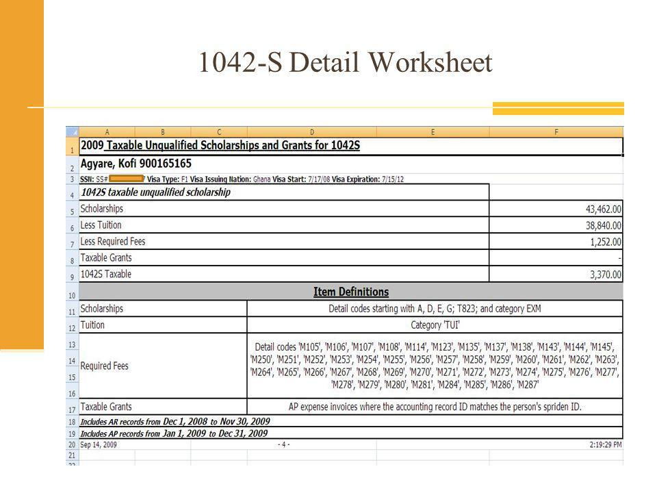 1042-S Estimates and EOY Production SQL Extract Wrapped in COGNOS Using ODS Receivable_account_detail (Student Account) Specific Detail Code Groups Transaction_history (Accounts Payable) Specific Accounts and Rule Classes DC_GNAME (Demographic Information) ODSMGR.PERSON Creates an Excel file Detail Worksheet by Person Summary Worksheet