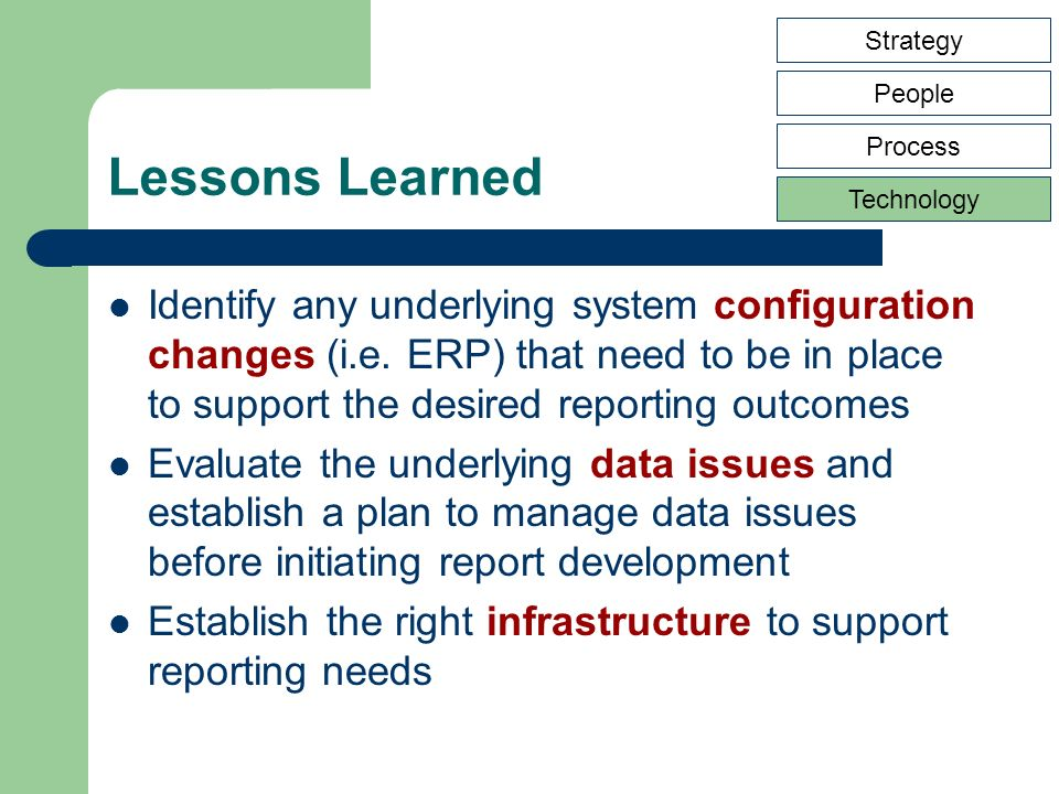 Lessons Learned Identify any underlying system configuration changes (i.e.