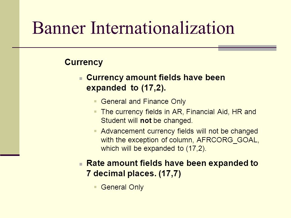 Banner Internationalization Currency Currency amount fields have been expanded to (17,2).