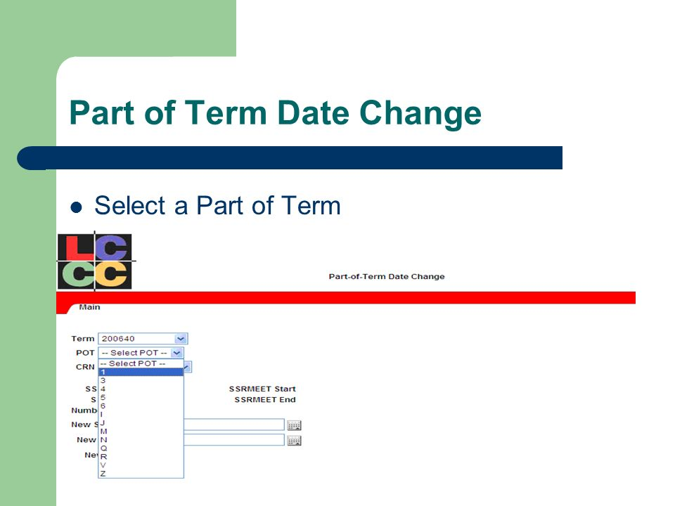 Part of Term Date Change Select a Part of Term