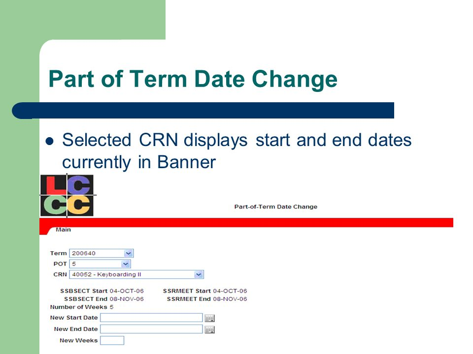 Part of Term Date Change Selected CRN displays start and end dates currently in Banner