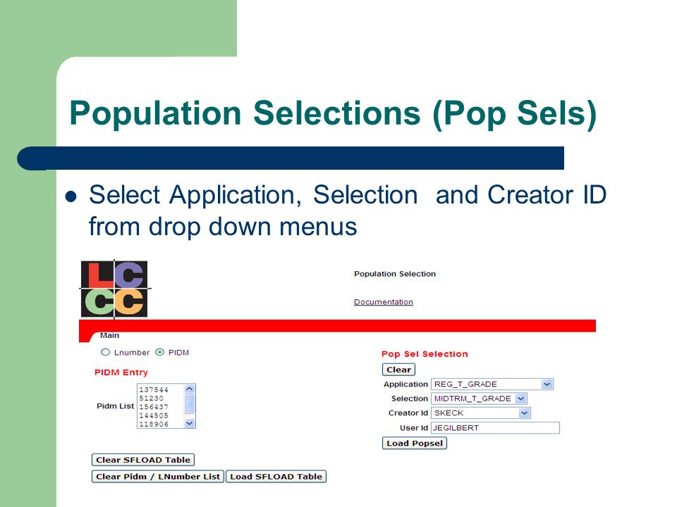 Population Selections (Pop Sels) Select Application, Selection and Creator ID from drop down menus