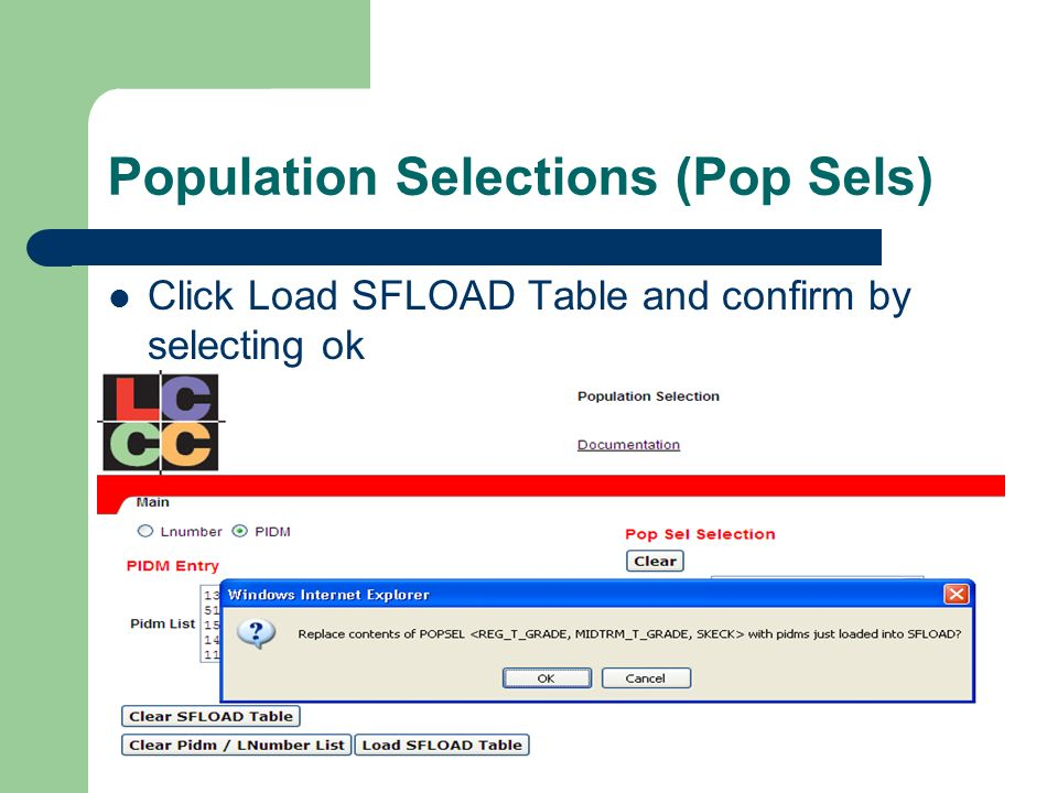 Population Selections (Pop Sels) Click Load SFLOAD Table and confirm by selecting ok