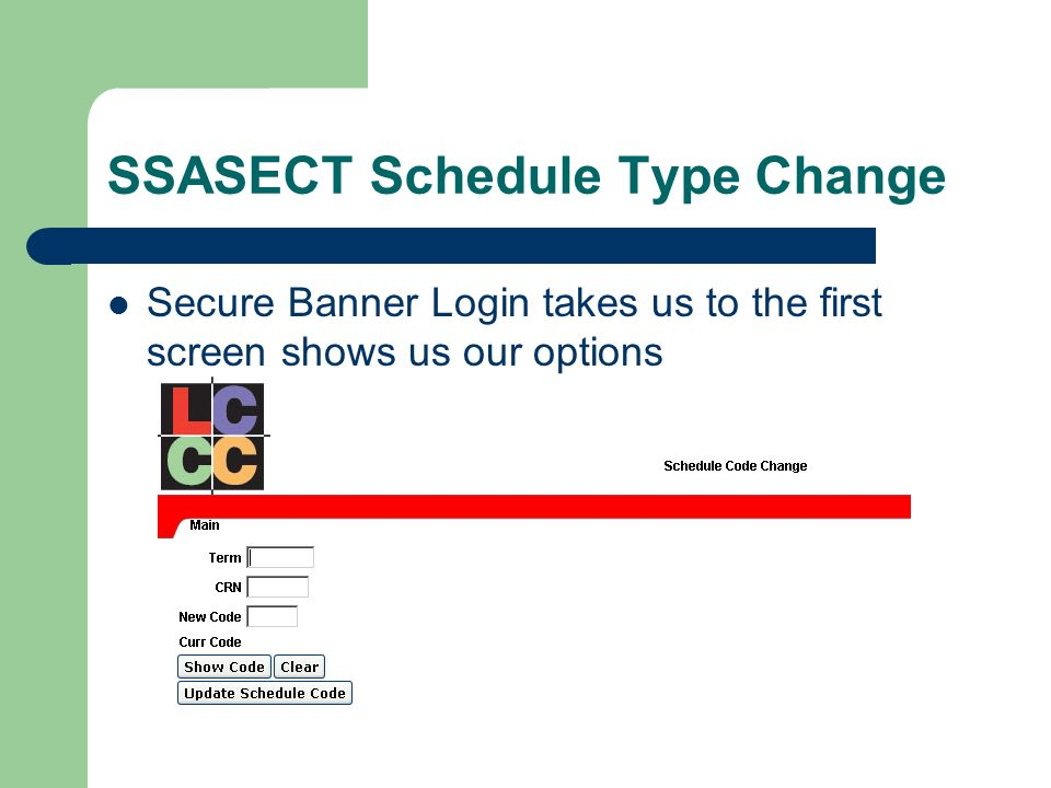 SSASECT Schedule Type Change Secure Banner Login takes us to the first screen shows us our options