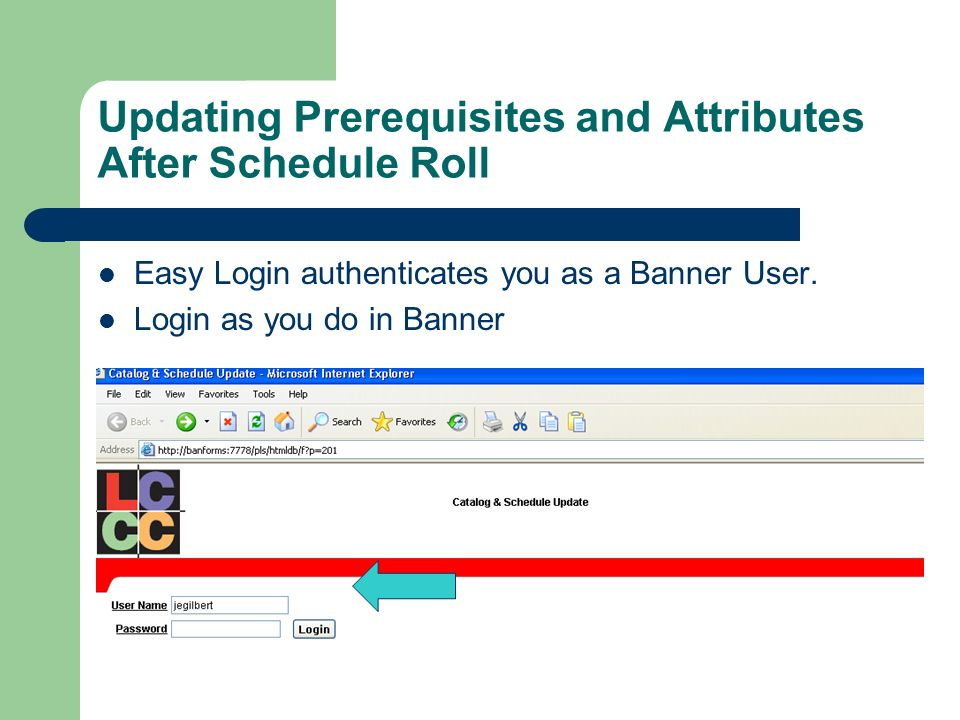 Updating Prerequisites and Attributes After Schedule Roll Easy Login authenticates you as a Banner User.