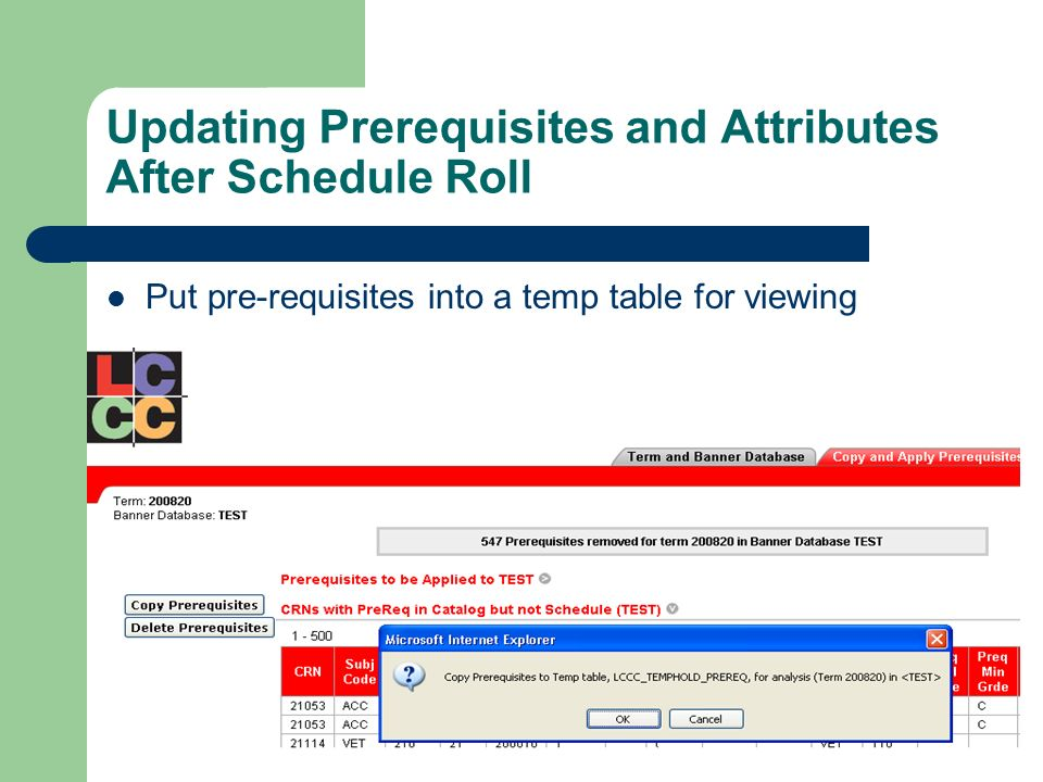 Updating Prerequisites and Attributes After Schedule Roll Put pre-requisites into a temp table for viewing