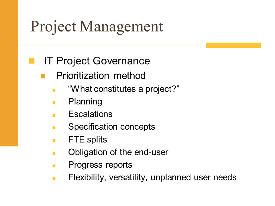 Project Management IT Project Governance Prioritization method What constitutes a project.