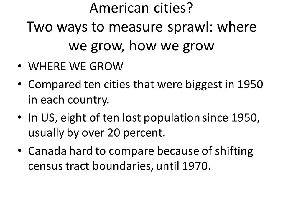 Do Canadian cities sprawl as much as American cities.