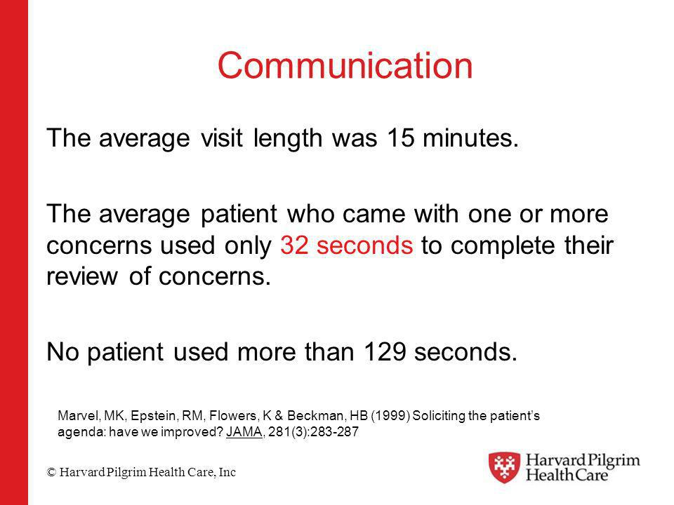 © Harvard Pilgrim Health Care, Inc Communication The average visit length was 15 minutes.