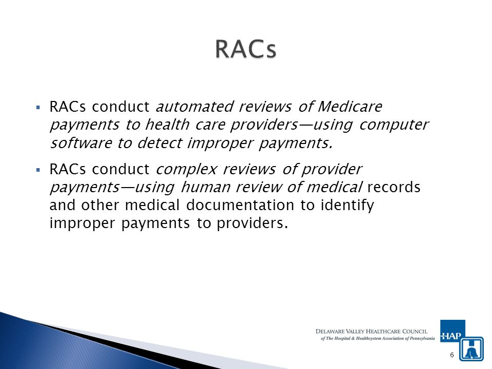 RACs conduct automated reviews of Medicare payments to health care providersusing computer software to detect improper payments.