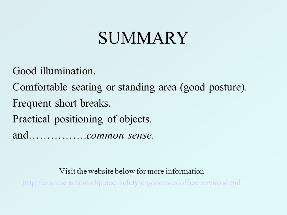 SUMMARY Good illumination. Comfortable seating or standing area (good posture).