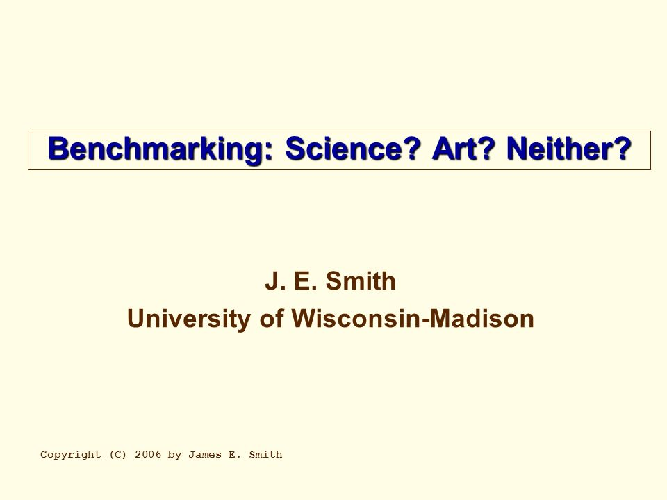 Benchmarking: Science. Art. Neither. J. E.