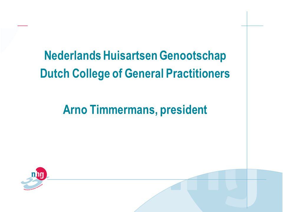 Nederlands Huisartsen Genootschap Dutch College of General Practitioners Arno Timmermans, president