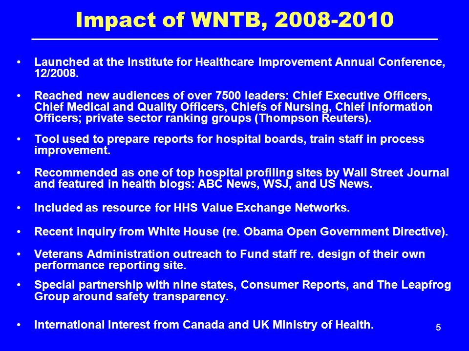 5 Impact of WNTB, Launched at the Institute for Healthcare Improvement Annual Conference, 12/2008.