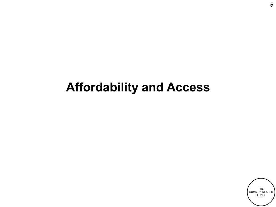 THE COMMONWEALTH FUND 55 Affordability and Access