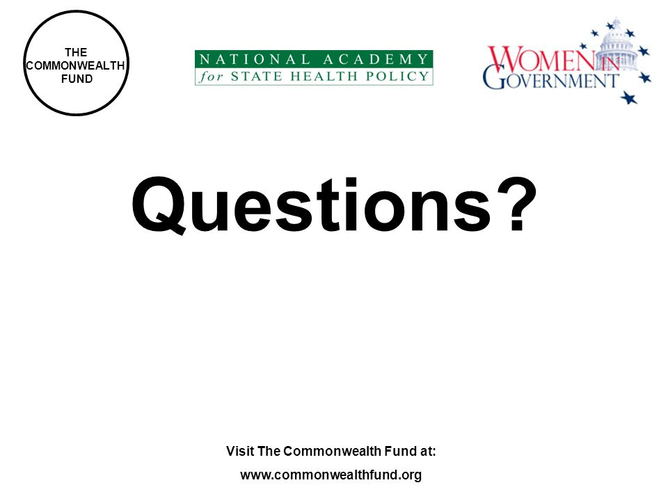 Questions Visit The Commonwealth Fund at: www.commonwealthfund.org THE COMMONWEALTH FUND