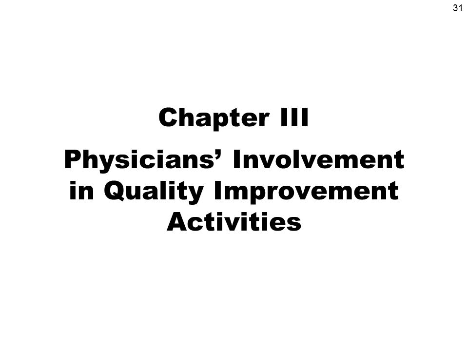 31 Chapter III Physicians Involvement in Quality Improvement Activities