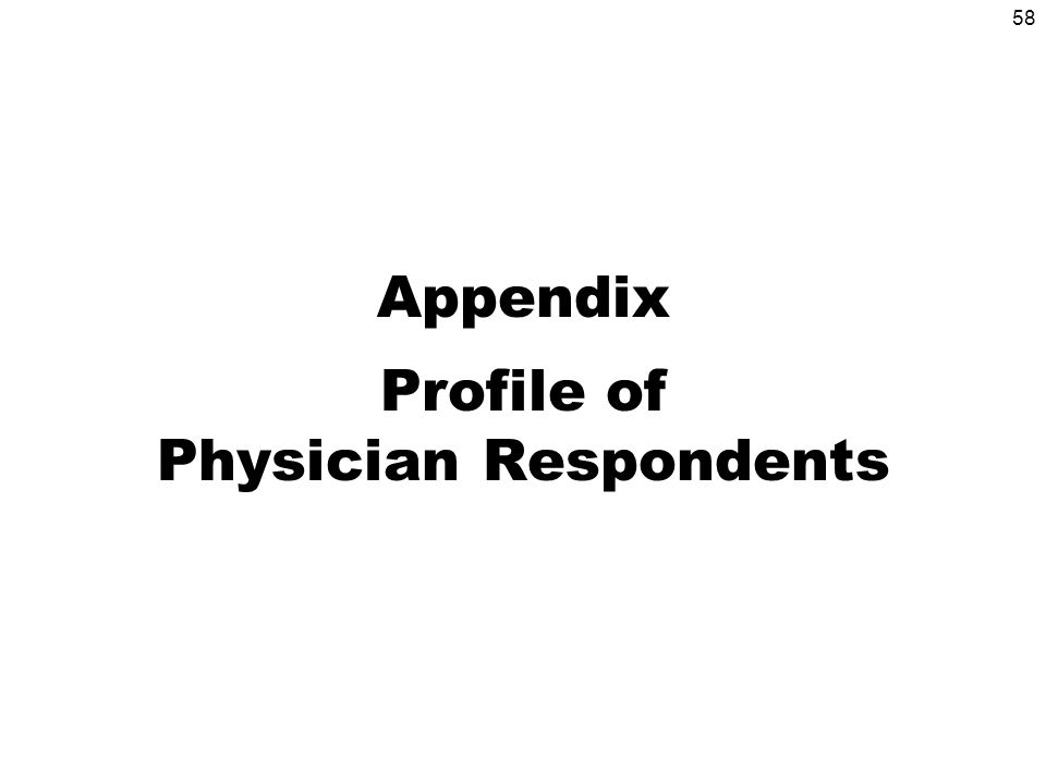 58 Appendix Profile of Physician Respondents