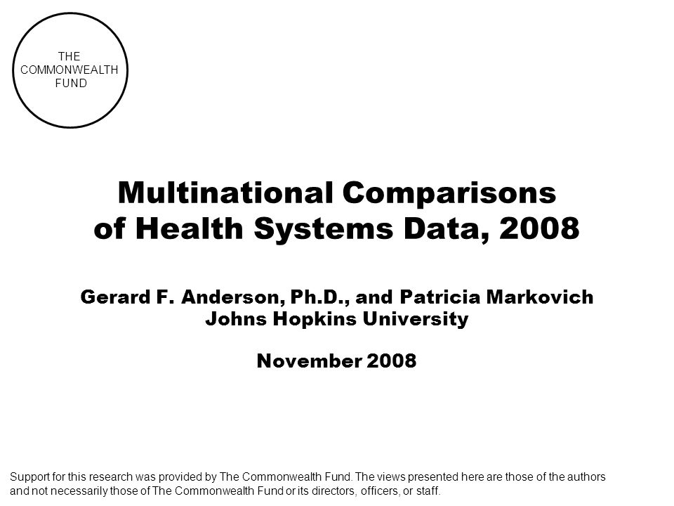 THE COMMONWEALTH FUND Multinational Comparisons of Health Systems Data, 2008 Gerard F.
