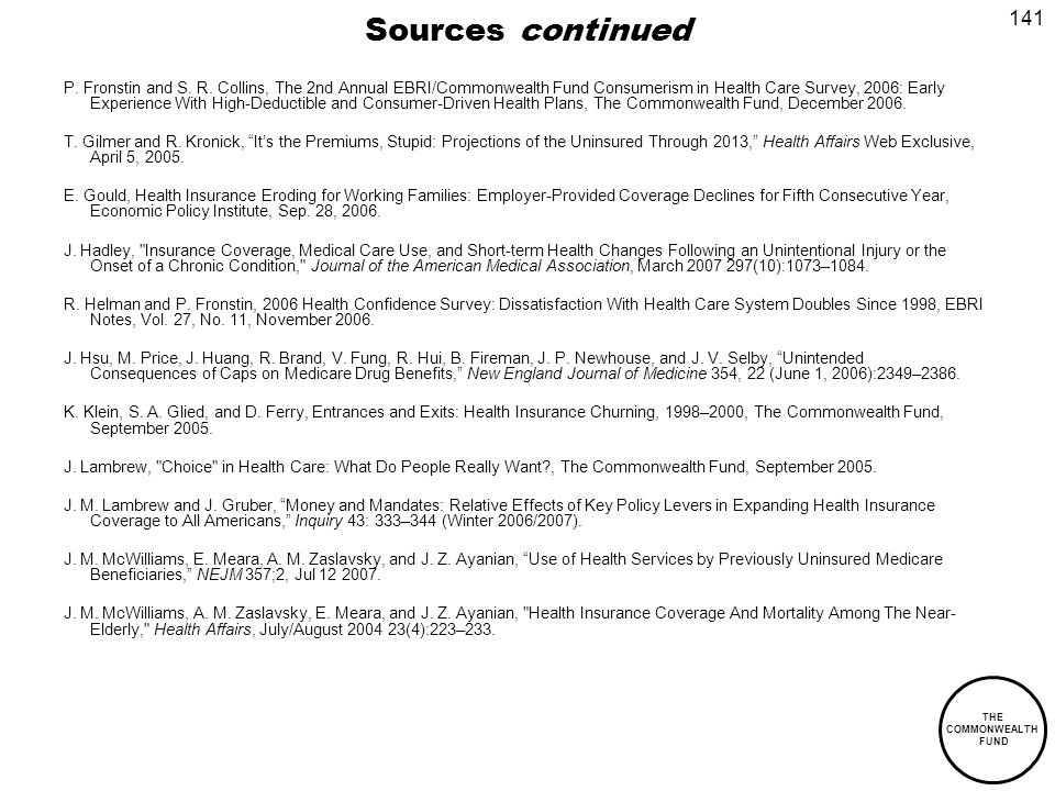 141 THE COMMONWEALTH FUND Sources continued P. Fronstin and S.