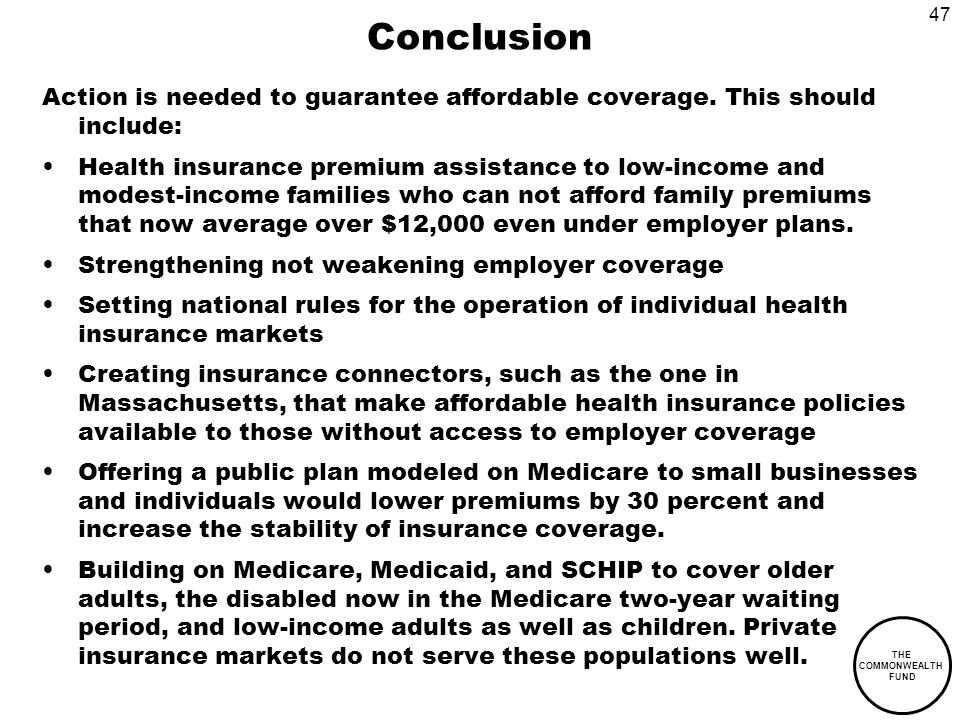 47 THE COMMONWEALTH FUND Conclusion Action is needed to guarantee affordable coverage.
