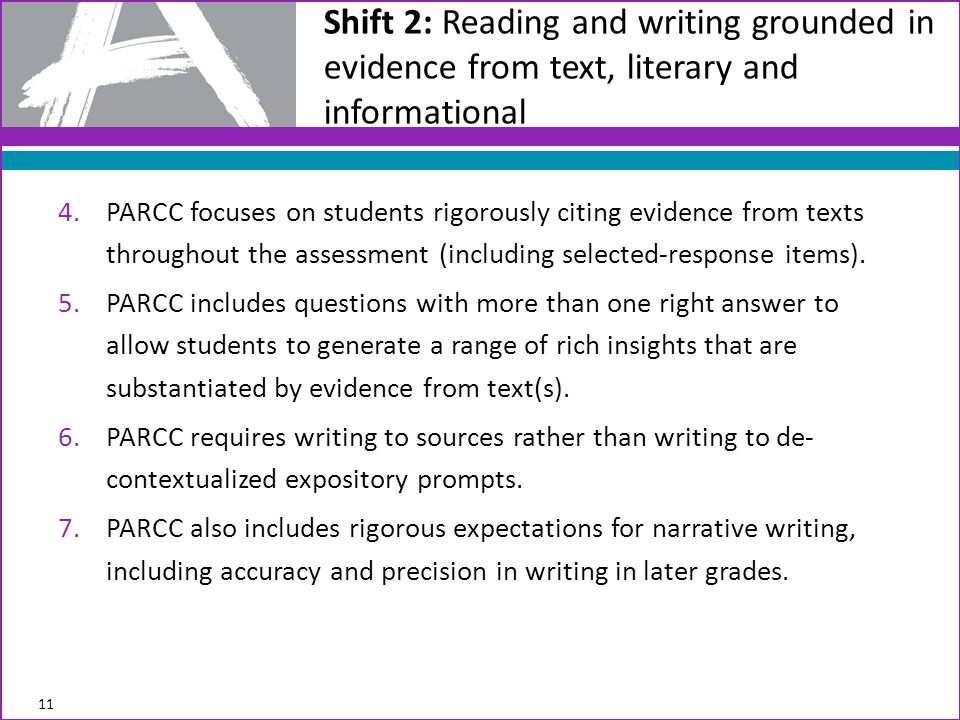 4.PARCC focuses on students rigorously citing evidence from texts throughout the assessment (including selected-response items).
