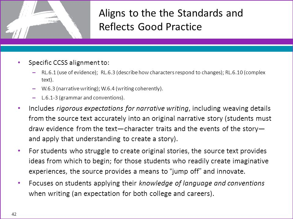 Specific CCSS alignment to: – RL.6.1 (use of evidence); RL.6.3 (describe how characters respond to changes); RL.6.10 (complex text).
