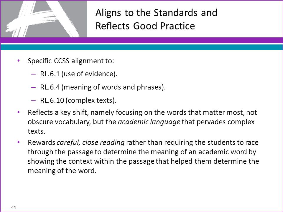 Specific CCSS alignment to: – RL.6.1 (use of evidence).