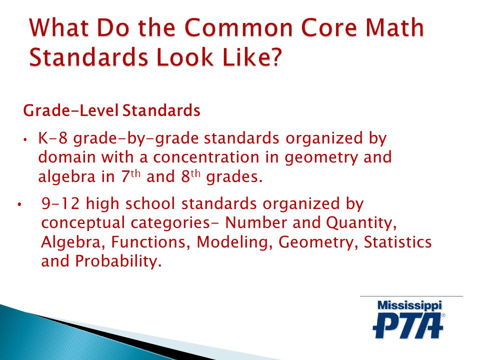 Grade-Level Standards K-8 grade-by-grade standards organized by domain with a concentration in geometry and algebra in 7 th and 8 th grades.