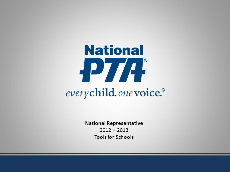 National Representative 2012 – 2013 Tools for Schools