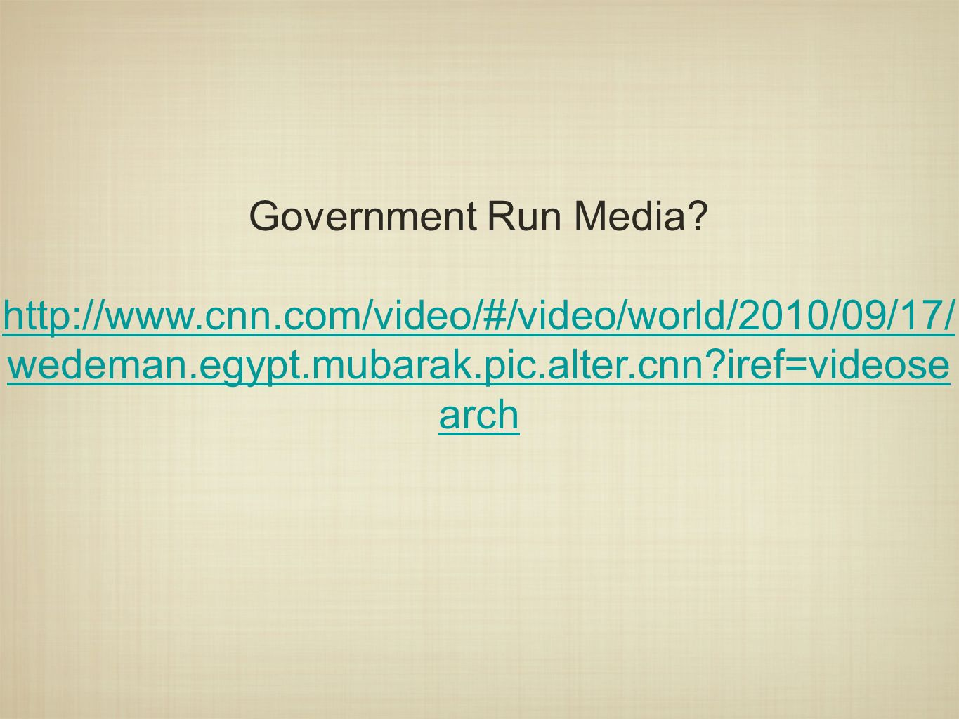 Government Run Media.