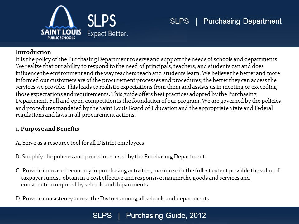 Introduction It is the policy of the Purchasing Department to serve and support the needs of schools and departments.