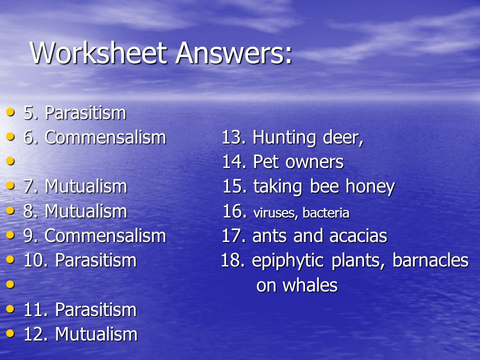 Worksheet Answers: 5. Parasitism 5. Parasitism 6.