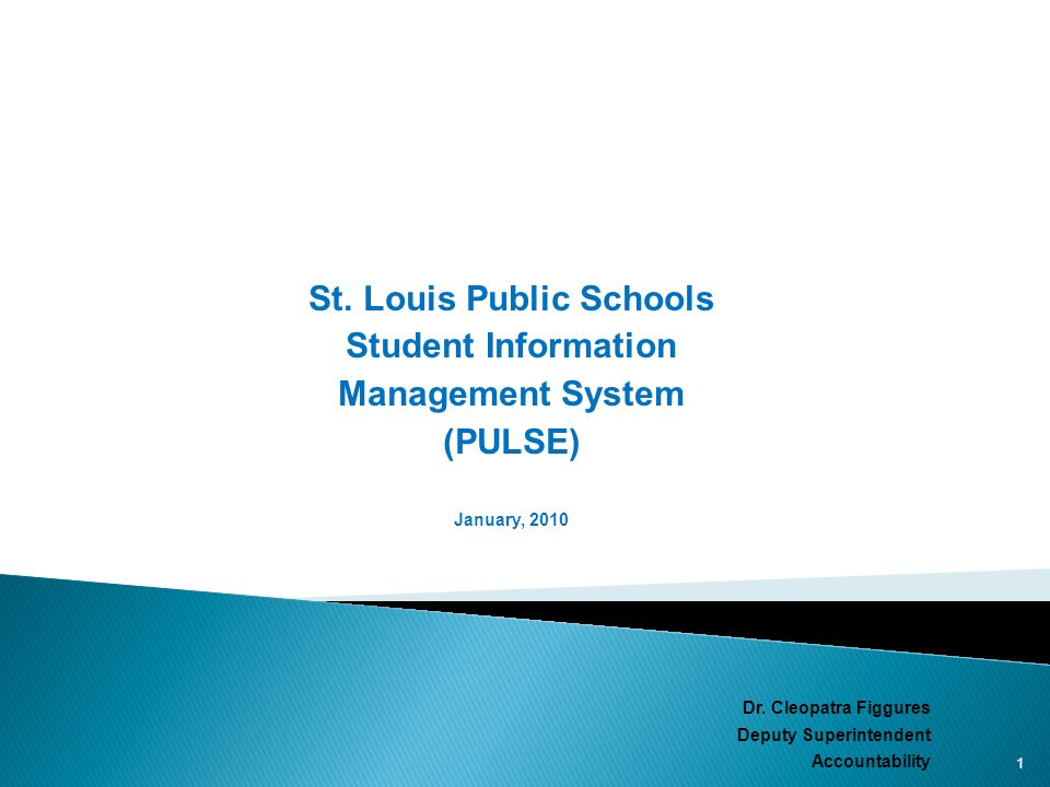 St. Louis Public Schools Student Information Management System (PULSE) January, 2010 Dr.